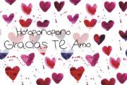 Hooponopono y Gracias – Te Amo