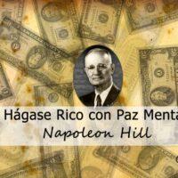 Hágase Rico con Paz Mental – Libro de Napoleon Hill